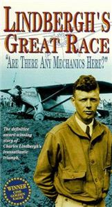 Lindbergh's Great Race: 'Are There Any Mechanics Here?' (1995) Online