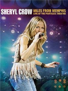 Sheryl Crow: Miles from Memphis Live at the Pantages Theatre (2011) Online