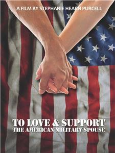 To Love & Support: The American Military Spouse (2015) Online