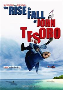 The Rise and Fall of John Tesoro (2010) Online
