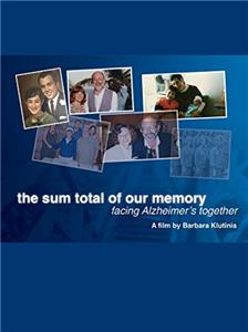 The Sum Total of Our Memory: Facing Alzheimer's Together (2014) Online
