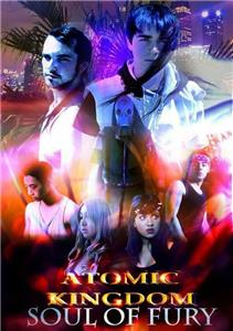 Atomic Kingdom The Soul of Fury (2013– ) Online