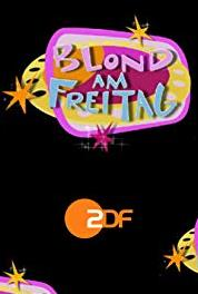 Blond am Freitag Episode dated 13 May 2005 (2001– ) Online