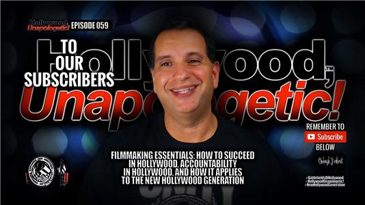 "Hollywood, Unapologetic! Hollywood, Unapologetic! ""How to Succeed in Hollywood, Accountability in Hollywood, and How it Applies to the New Hollywood Generation"" (2016– ) Online"