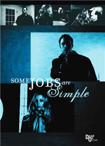 Some Jobs Are Simple (2010) Online
