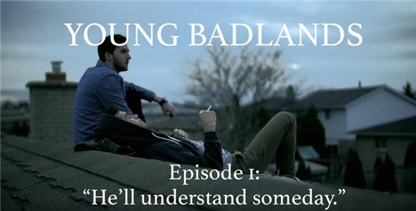 Young Badlands He'll Understand Someday. (2014– ) Online