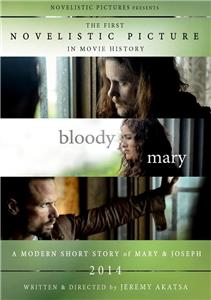 Bloody Mary: A Modern Short Story of Mary & Joseph (2013) Online