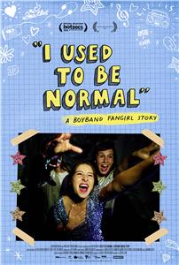 I Used to Be Normal: A Boyband Fangirl Story (2018) Online