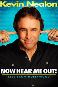 Kevin Nealon: Now Hear Me Out! (2009) Online