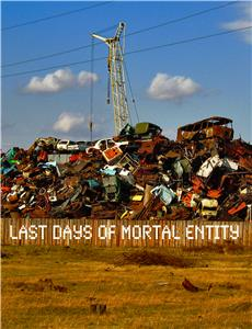 Last Days of Mortal Entity (2018) Online