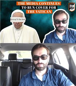 The Matt Walsh Show The Media Continues to Run Cover for the Vatican (2018– ) Online