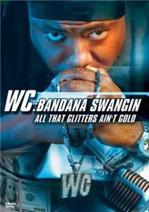 WC: Bandana Swangin - All That Glitters Ain't Gold (2003) Online