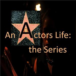 An Actor's Life: The Series  Online