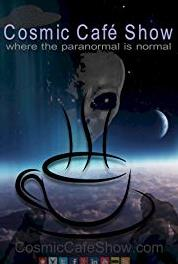 Cosmic Café Show Researching Hauntings and the Paranormal (2014– ) Online