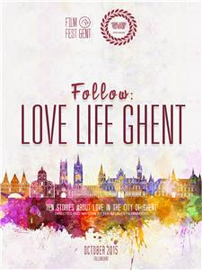 Follow: Love Life Ghent (2015) Online