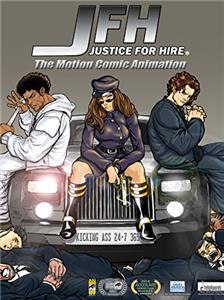 JFH: Justice-For-Hire - The Motion Comic Animation (2012) Online