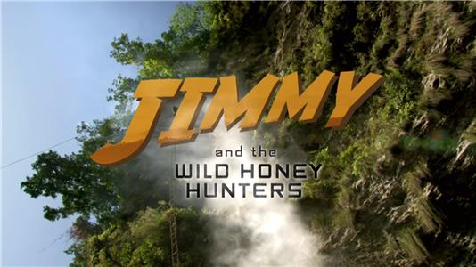 Jimmy and the Wild Honey Hunters (2008) Online