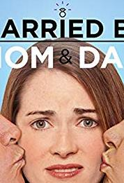 Married by Mom and Dad Meet the Parents (2015– ) Online