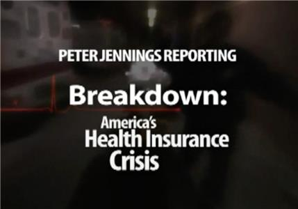 Peter Jennings Reporting: Breakdown - America's Health Insurance Crisis (2005) Online