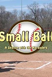Small Ball: A Season with the Marauders Old Friends, New Enemies (2015– ) Online