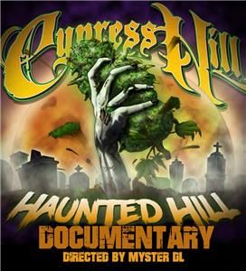 Cypress Hill: The Haunted Hill documentary (2017) Online