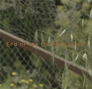 End of the Orange Season (2017) Online