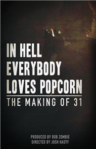 In Hell Everybody Loves Popcorn: The Making of 31 (2016) Online