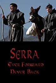 Serra: Ever Forward Never Back God and Caesar (2013– ) Online