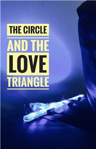 The Circle and the Love Triangle (2018) Online