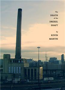 The Death of the Drexel Shaft (2009) Online