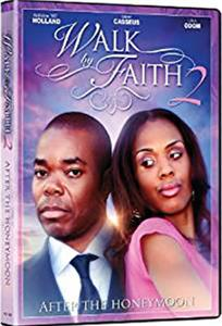 Walk by Faith: After the HoneyMoon (2010) Online