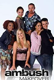 Ambush Makeover Episode dated 27 September 2004 (2003–2005) Online
