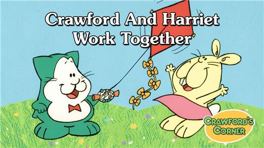 Crawford's Corner Crawford and Harriet Work Together (2003–2005) Online