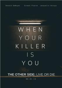 The Other Side: Live or Die (2018) Online