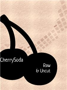 Cherry Soda: Raw & Uncut (2015) Online