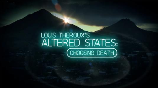 Louis Theroux's Altered States Choosing Death (2018) Online