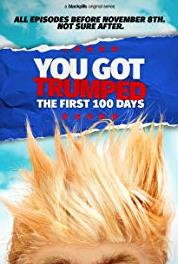 You Got Trumped: The First 100 Days False Flag: The Director's Cut (2016– ) Online