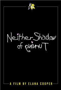 Neither Shadow of Turning! (2018) Online