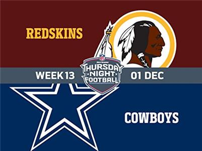 NFL Thursday Night Football Week 13: Washington Redskins @ Dallas Cowboys (2006– ) Online