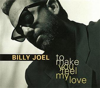 Billy Joel: To Make You Feel My Love (1997) Online
