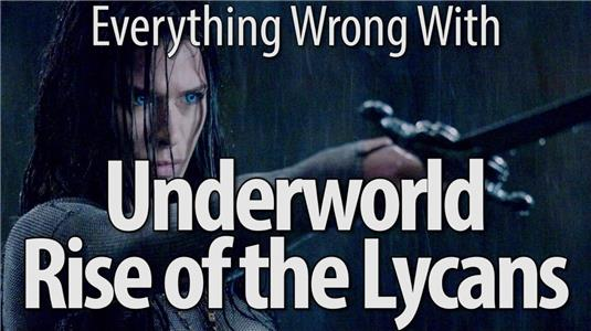 Everything Wrong with... Everything Wrong with Underworld Rise of the Lycans (2012– ) Online