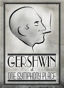 Gershwin at One Symphony Place (2008) Online