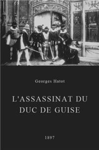 L'assassinat du duc de Guise (1897) Online