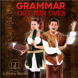 Library Bards: Grammar Got Run Over (2015) Online