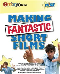 Making Fantastic Short Films (2006) Online