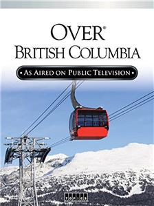 Over Beautiful British Columbia: An Aerial Adventure (2002) Online