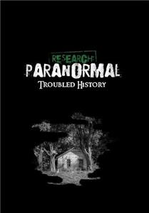 Research: Paranormal Troubled History (2011) Online