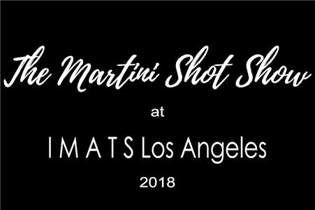 The Martini Shot Show The Martini Shot Show at IMATS LA 2018! (2018– ) Online