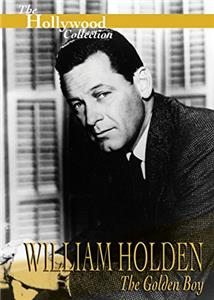 William Holden: The Golden Boy (1989) Online