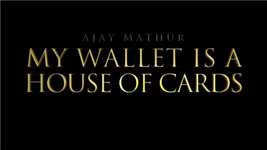 Ajay Mathur: My Wallet is a House of Cards (2018) Online